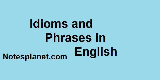 Idioms and Phrases with Hindi meaning