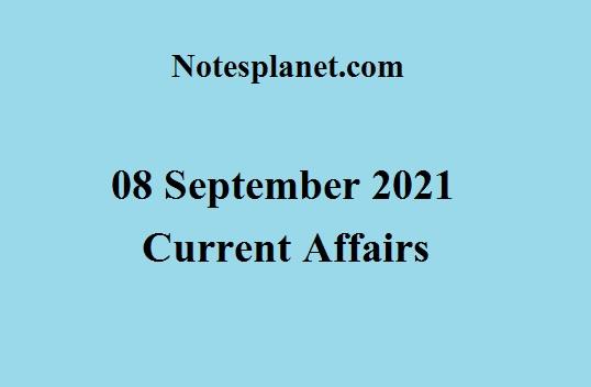 08 September 2021 Current Affairs