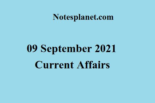 09 September 2021 Current Affairs