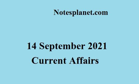 14 September 2021 Current Affairs