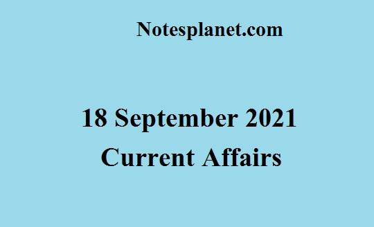 18 September 2021 Current Affairs