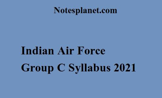 Indian Air Force Group C Syllabus 2021